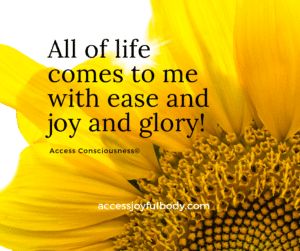all of life comes to me with ease joy and glory