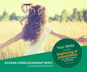 I offer access consciousness body processes