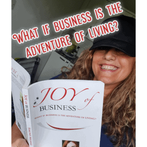 THE JOY OF BUSINESS